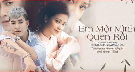 Lời bài hát 'Em một mình quen rồi' (Lyrics) - Dương Hoàng Yến ft Thanh Hưng
