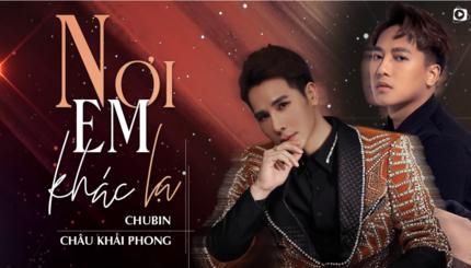 Lời bài hát Nơi Em Khác Lạ - Chu Bin, Châu Khải Phong (Lyric kèm hợp âm)