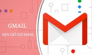 Hướng dẫn hẹn giờ gửi email tự động trong hộp thư gmail nhanh nhất
