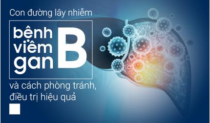 Con đường lây nhiễm bệnh viêm gan B và cách phòng tránh, điều trị