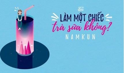 Lời bài hát 'Làm một chiếc trà sữa không' (Lyrics) - NamKun