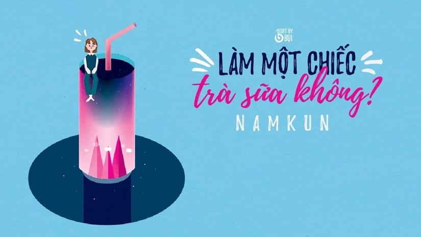 Lời bài hát Làm một chiếc trà sữa không của NamKun