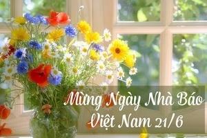 Tổng hợp những lời chúc mừng ngày Nhà báo Việt Nam 21/6/2021 hay và ý nghĩa nhất
