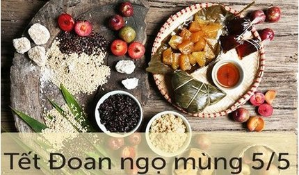 Nguồn gốc và ý nghĩa của ngày Tết Đoan Ngọ ở Việt Nam