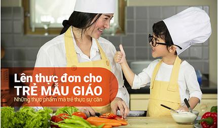 Lên thực đơn cho trẻ mẫu giáo: Những thực phẩm mà trẻ thực sự cần