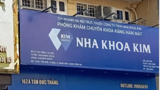 Nha khoa Kim bị xử phạt do không đảm bảo điều kiện nhân lực, trang thiết bị y tế