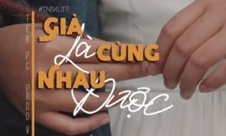 Lời bài hát 'Già cùng nhau là được' - Tùng TeA, PC & VoVanDuc
