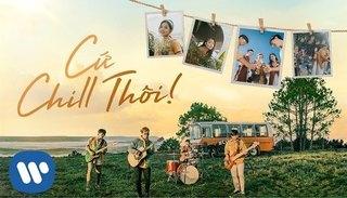 Lời bài hát 'Cứ chill thôi' (Lyrics) - Chillies ft Suni Hạ Linh & Rhymastic