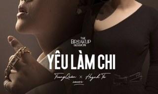 Lời bài hát 'Yêu làm chi' (Lyrics) - Trung Quân ft Huỳnh Tú