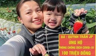 Quỳnh Trần JP tiếp tục ủng hộ hơn 100 triệu đồng cùng Việt Nam vượt qua dịch Covid-19