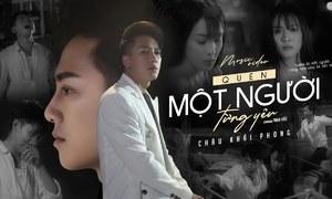 Lời bài hát (Lyrics) 'Quên Một Người Từng Yêu' - Châu Khải Phong