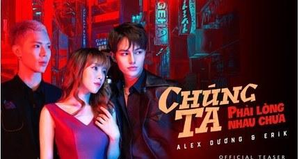 Lời bài hát (Lyrics) 'Chúng Ta Phải Lòng Nhau Chưa' - Alex Dương ft Erik