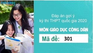 Đáp án đề thi môn GDCD mã đề 301 kỳ thi THPT Quốc Gia 2020