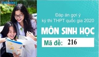 Đáp án đề thi môn Sinh học mã đề 216 kỳ thi THPT Quốc Gia 2020
