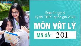 Đáp án đề thi môn Lý mã đề 201 kỳ thi THPT Quốc Gia 2020