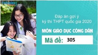 Đáp án đề thi môn GDCD mã đề 305 kỳ thi THPT Quốc Gia 2020