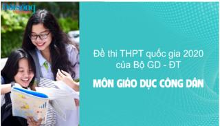 Đề thi môn GDCD kỳ thi THPT Quốc Gia 2020 (bộ 24 mã đề)