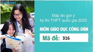 Đáp án đề thi môn GDCD mã đề 316 kỳ thi THPT Quốc Gia 2020