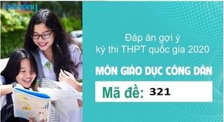 Đáp án đề thi môn GDCD mã đề 321 kỳ thi THPT Quốc Gia 2020