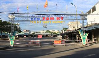 Quảng Nam phong tỏa chợ đêm Tam Kỳ và một tổ dân phố