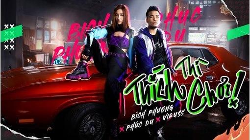 Lời bài hát (Lyrics) 'Thích Thì Chơi' - Bích Phương ft Phúc Du, ViruSs