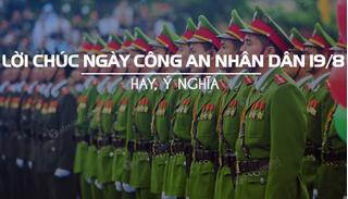 Tổng hợp lời chúc Ngày truyền thống Công an Nhân dân Việt Nam 19/8 hay