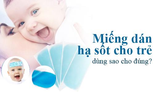 Miếng dán hạ sốt cho trẻ dùng sao cho đúng?