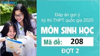 Đáp án đề thi môn Sinh học mã đề 208 kỳ thi THPT Quốc Gia 2020 đợt 2