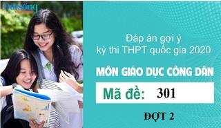Đáp án đề thi môn GDCD mã đề 301 kỳ thi THPT Quốc Gia 2020 đợt 2