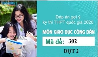 Đáp án đề thi môn GDCD mã đề 302 kỳ thi THPT Quốc Gia 2020 đợt 2