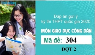 Đáp án đề thi môn GDCD mã đề 304 kỳ thi THPT Quốc Gia 2020 đợt 2