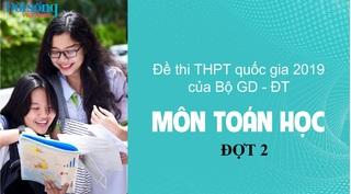 Đề thi môn Toán kỳ thi THPT Quốc Gia 2020 đợt 2 (bộ 24 mã đề)