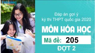 Đáp án đề thi môn Hóa Học mã đề 205 kỳ thi THPT Quốc Gia 2020 đợt 2