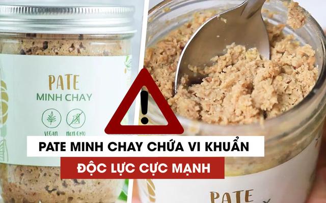 Cảnh báo vụ ngộ độc Pate Minh Chay quá chậm trễ, Cục an toàn thực phẩm nói gì