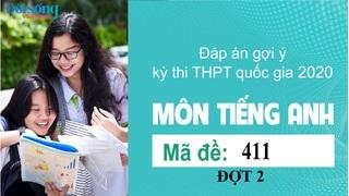 Đáp án đề thi môn Tiếng Anh mã đề 411 kỳ thi THPT Quốc Gia 2020 đợt 2