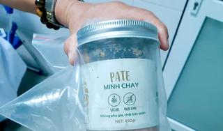 Còn 514 khách hàng mua pate Minh Chay chưa liên hệ được