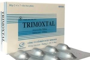 Cà Mau: Thu hồi thuốc Trimoxtal do không đạt chất lượng
