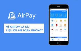 Air Pay là gì? Các tính năng và ưu điểm của ví điện tử AirPay. 1