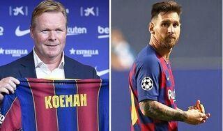HLV Koeman quyết đưa Barca và Messi trở lại thời hoàng kim