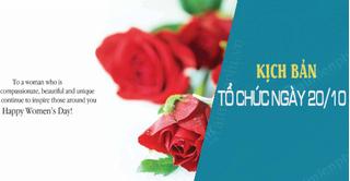 Kịch bản tổ chức chương trình kỉ niệm ngày Phụ nữ Việt Nam 20-10