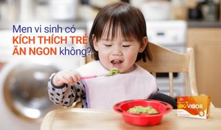 Men vi sinh có kích thích trẻ ăn ngon không?