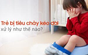 Trẻ bị tiêu chảy kéo dài xử lý như thế nào?