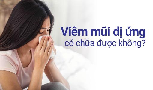 Viêm mũi dị ứng có chữa khỏi được không?