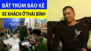 Chân dung trùm bảo kê xe khách Cường 'Dụ' vừa bị bắt ở Thái Bình