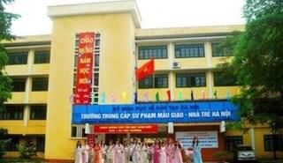 Giải thể Trường Trung cấp Sư phạm Mẫu giáo - Nhà trẻ Hà Nội