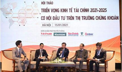 Hội thảo Triển vọng Kinh tế - Tài chính 2021- 2025, cơ hội đầu tư trên Thị trường chứng khoán