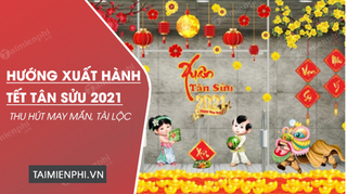 Giờ và hướng xuất hành cực tốt vào dịp Tết Năm Tân Sửu 2021