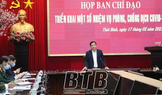 Covid-19 ngày càng phức tạp, Chủ tịch tỉnh Thái Bình có quyết định