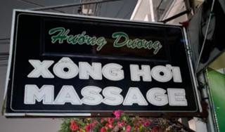 2 cơ sở massage lén lút hoạt động, nữ nhân viên khoả thân phục vụ và kích dục cho khách