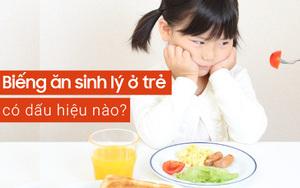 Những dấu hiệu trẻ bị biếng ăn sinh lý và cách xử trí